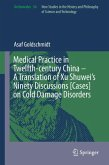 Medical Practice in Twelfth-century China - A Translation of Xu Shuwei's Ninety Discussions [Cases] on Cold Damage Disorders