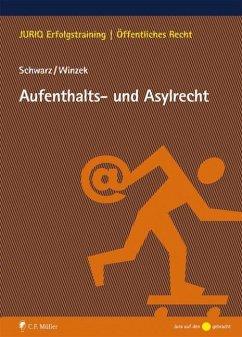 Aufenthalts- und Asylrecht - Schwarz, Kyrill-Alexander; Winzek, Mario