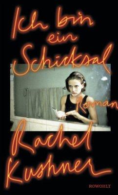 Ich bin ein Schicksal - Kushner, Rachel