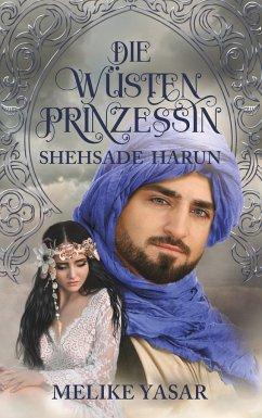 Die Wüstenprinzessin - Shehsade Harun