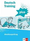 Deutsch Training plus. Abschlussprüfung. Schülerarbeitsheft mit Lösungen Klasse 9/10