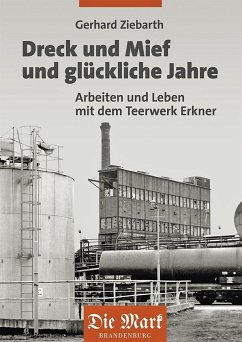 Dreck und Mief und glückliche Jahre - Ziebarth, Gerhard