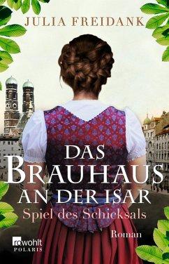 Spiel des Schicksals / Das Brauhaus an der Isar Bd.1 - Freidank, Julia