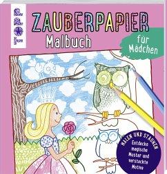 Zauberpapier Malbuch für Mädchen - Pautner, Norbert
