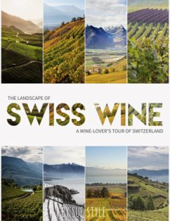 The Landscape of Swiss Wine - Style, Sue