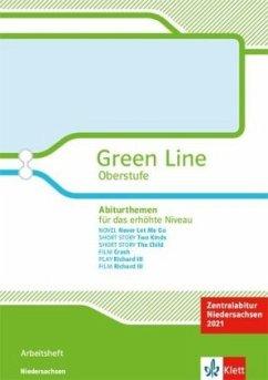 Green Line Oberstufe. Abiturthemen für das erhöhte Niveau. Arbeitsheft Klassen 11/12. Zentralabitur Niedersachsen 2021