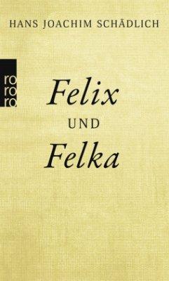 Felix und Felka - Schädlich, Hans Joachim