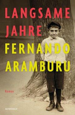 Langsame Jahre - Aramburu, Fernando