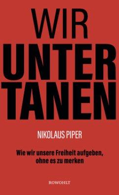 Wir Untertanen - Piper, Nikolaus