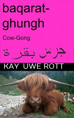 baqarat ghungh, (Cow-Gong) (Kuh-Gong) Arabian (eBook, ePUB) - Rott, Kay Uwe