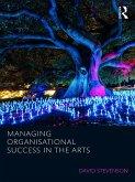 Managing Organisational Success in the Arts (eBook, ePUB)