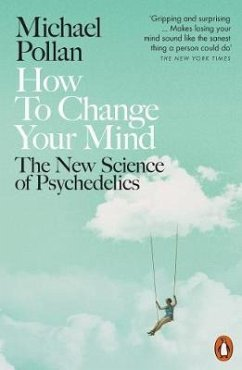 How to Change Your Mind - Pollan, Michael