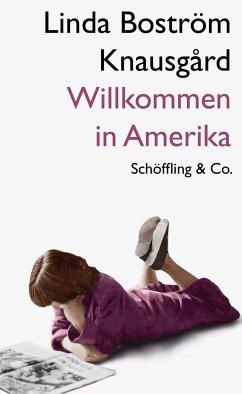 Willkommen in Amerika (Mängelexemplar) - Boström Knausgard, Linda