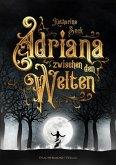 Adriana zwischen den Welten (eBook, ePUB)
