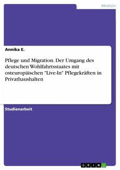 Pflege und Migration. Der Umgang des deutschen Wohlfahrtsstaates mit osteuropäischen
