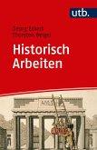 Historisch Arbeiten (eBook, ePUB)