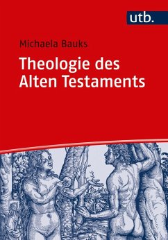 Theologie des Alten Testaments (eBook, ePUB) - Bauks, Michaela