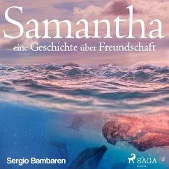 Samantha - eine Geschichte über Freundschaft (Ungekürzt) (MP3-Download) - Bambaren, Sergio