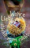 Wahre Liebe stiehlt man nicht (eBook, ePUB)