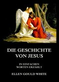 Die Geschichte von Jesus (eBook, ePUB)