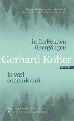 in fließenden übergängen   in vasi comunicanti - Kofler, Gerhard