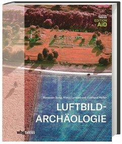 Luftbildarchäologie - Song, Baoquan;Leidorf, Klaus;Heller, Eckhard