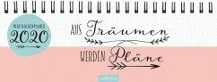 Tischkalender Aus Träumen werden Pläne 2020 - praktischer Terminplaner mit Wochenkalendarium