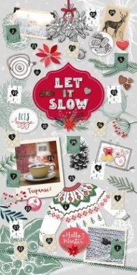 Let it slow - Ein hyggeliger Adventskalender für entspannte Momente in der Vorweihnachtszeit