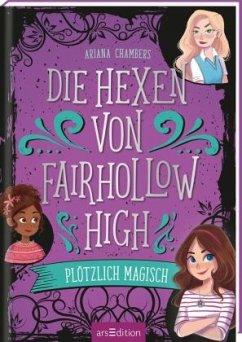 Die Hexen von Fairhollow High - Plötzlich magisch - Chambers, Ariana