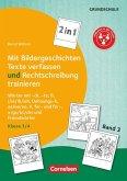 Band 3: Klasse 3/4 - 2 in 1: Mit Bildergeschichten Texte verfassen und Rechtschreibung trainieren
