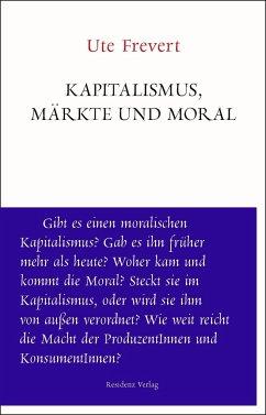 Kapitalismus, Märkte und Moral - Frevert, Ute