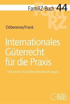 Internationales Güterrecht für die Praxis - Döbereiner, Christoph; Frank, Susanne