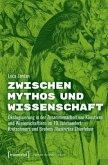 Zwischen Mythos und Wissenschaft