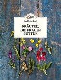 Das kleine Buch: Kräuter, die Frauen guttun