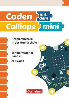 Coden mit dem Calliope mini Ab 4. Schuljahr - Programmieren in der Grundschule Bd.2 - Abend, Michael; Gramowski, Kirstin; Pelz, Lars; Poloczek, Bernd