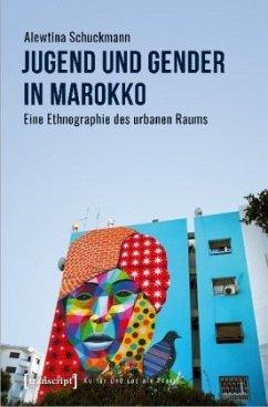 Jugend und Gender in Marokko - Schuckmann, Alewtina