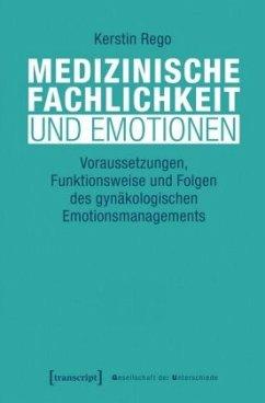 Medizinische Fachlichkeit und Emotionen - Rego, Kerstin