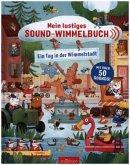 Mein lustiges Sound-Wimmelbuch - Ein Tag in der Wimmelstadt