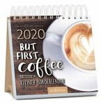 Miniwochenkalender 2020 But first coffee - Kleiner Bürokalender