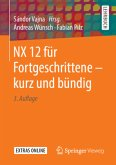 NX 12 für Fortgeschrittene ¿ kurz und bündig