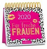 Miniwochenkalender Für freche Frauen 2020 - kleiner Aufstellkalender mit Wochenkalendarium