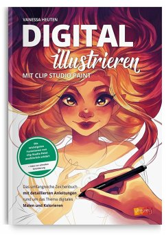 Digital illustrieren mit Clip Studio Paint - Heuten, Vanessa