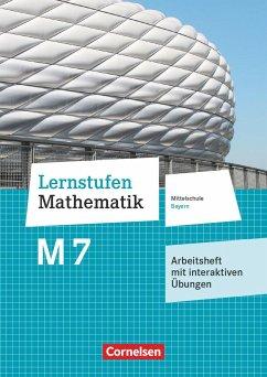 Lernstufen Mathematik 7. Jahrgangsstufe - Mittelschule Bayern - Arbeitsheft mit eingelegten Lösungen und interaktiven Übungen auf scook.de