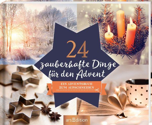 Adventszeit Ideen.24 Zauberhafte Dinge Fur Den Advent Ein Adventskalender Mit 24 Weihnachtlichen Ideen Und Rezepten Zum Aufschneiden