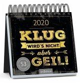 Postkartenkalender 2020 Klug wird's nicht, aber geil!