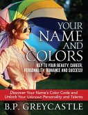 Your Name And Colors Key To Your Beauty, Career, Personality, Romance And Success (eBook, ePUB)