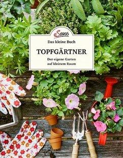 Das kleine Buch: Topfgärtner - Schubert, Veronika