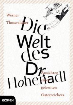 Die Welt des Dr. Hohenadl - Thuswaldner, Werner