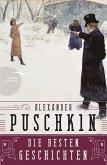 Alexander Puschkin - Die besten Geschichten