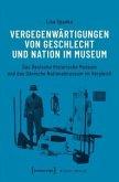 Vergegenwärtigungen von Geschlecht und Nation im Museum